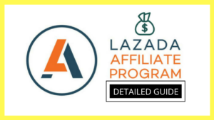 Lazada Affiliate Program Complete Guide
